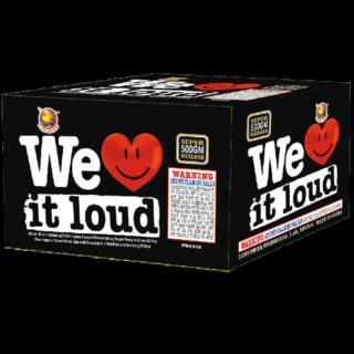 we love it loud